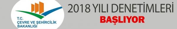 2018 YILI DENETİMLERİ BAŞLIYOR