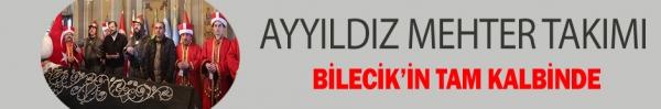 AYYILDIZ MEHTER TAKIMI BİLECİK'İN TAM KALBİNDE