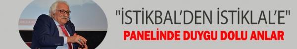 """""""İSTİKBAL'DEN İSTİKLAL'E"""" PANELİNDE DUYGU DOLU ANLAR"""