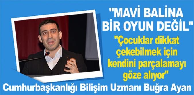 """""""MAVİ BALİNA BİR OYUN DEĞİL"""""""