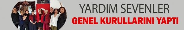 YARDIM SEVENLER GENEL KURULLARINI YAPTI