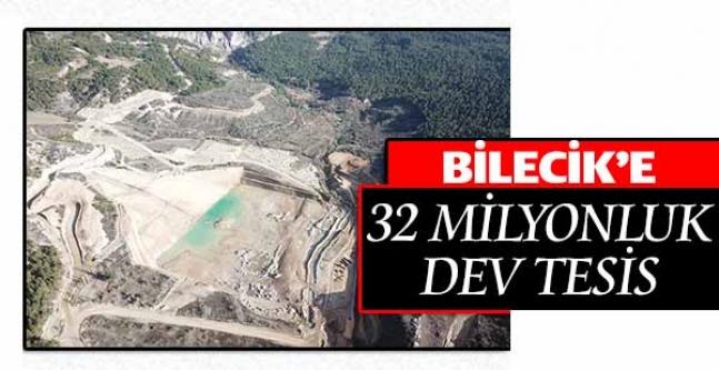 BİLECİK'E 32 MİLYONLUK DEV TESİS