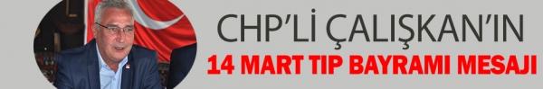CHP'Lİ ÇALIŞKAN'IN 14 MART TIP BAYRAMI MESAJI