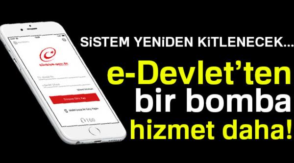 E-DEVLET'TEN BİR BOMBA HİZMET DAHA!