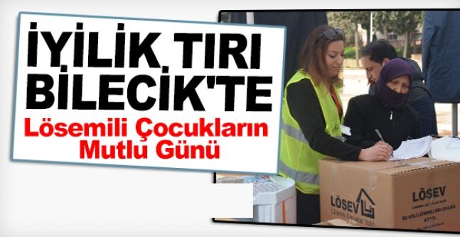 İYİLİK TIRI BİLECİK'TE