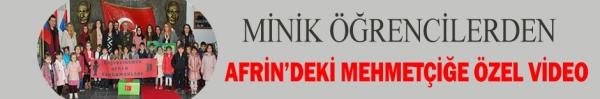MİNİK ÖĞRENCİLERDEN AFRİN'DEKİ MEHMETÇİĞE ÖZEL VİDEO