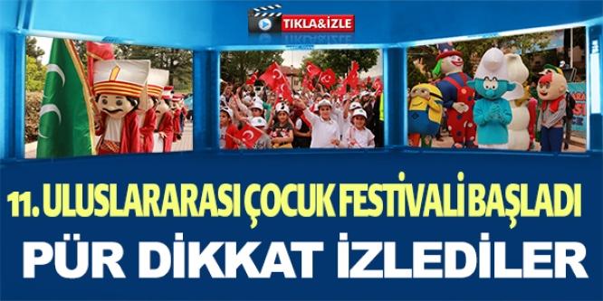 11. ULUSLARARASI ÇOCUK FESTİVALİ BAŞLADI