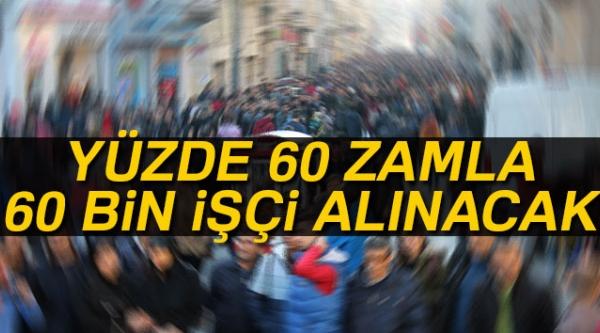 60 BİN İŞÇİ ALINACAK