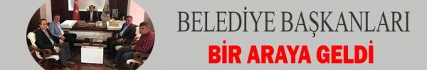 BAŞKANLAR BİR ARAYA GELDİ