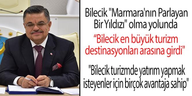 "BİLECİK ""MARMARA'NIN PARLAYAN BİR YILDIZI"" OLMA YOLUNDA"