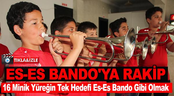 ES-ES BANDO'YA  RAKİP