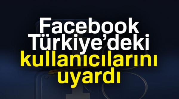 TÜRKİYE'DEKİ KULLANICILARINI UYARDI