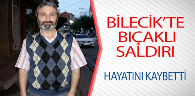 BİLECİK'TE BIÇAKLI SALDIRI