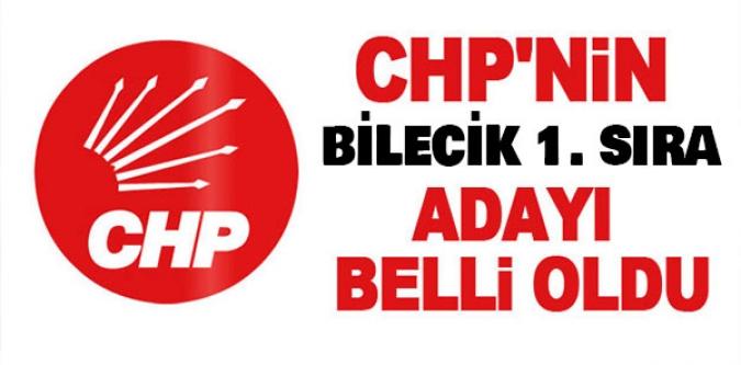 CHP'NİN BİLECİK'TEN 1. SIRA ADAYI BELLİ OLDU