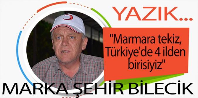 """""""MARMARA TEKİZ, TÜRKİYE'DE 4 İLDEN BİRİSİYİZ"""""""