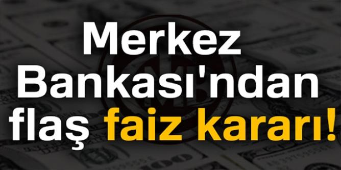 MERKEZ BANKASI'NDAN FLAŞ FAİZ KARARI!