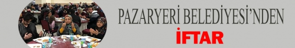 PAZARYERİ BELEDİYESİ'NDEN İFTAR