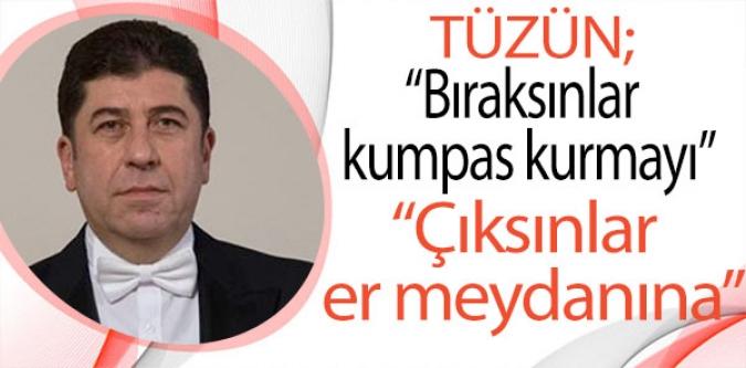 """TÜZÜN, """"SUÇLAMA ONURUMUZDUR"""""""