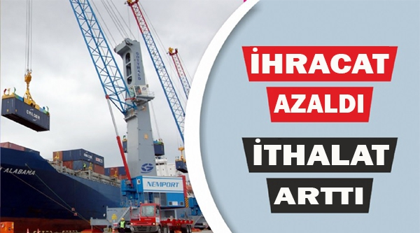 BİLECİK'TE İHRACAT AZALDI, İTHALAT ARTTI