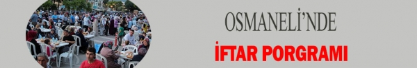 OSMANELİ'DE İFTAR PROGRAMI
