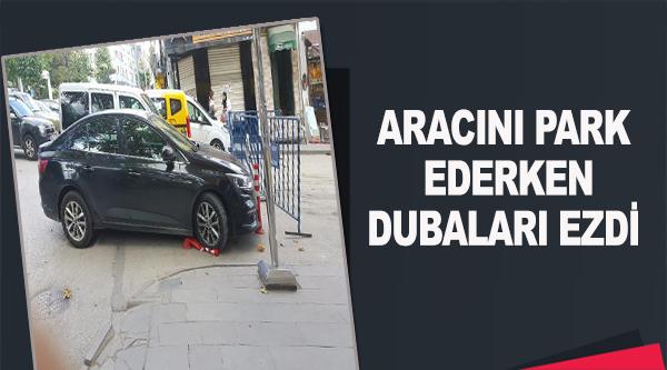 ARACINI PARK EDERKEN, DUBALARI EZDİ