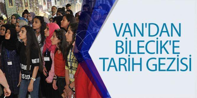 VAN'DAN BİLECİK'E TARİH GEZİSİ