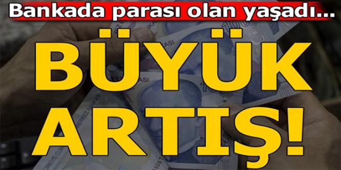 BANKALARIN MEVDUATA ÖDEDİĞİ FAİZ ARTTI