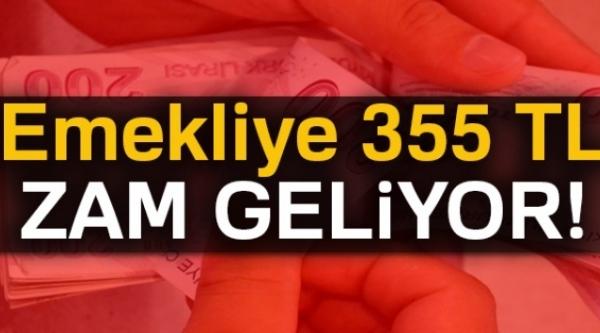 EMEKLİYE 355 TL ZAM GELİYOR