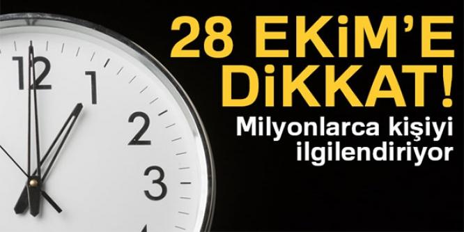 TÜM TÜRKİYEYİ İLGİLENDİRİYOR! 28 EKİM'E DİKKAT