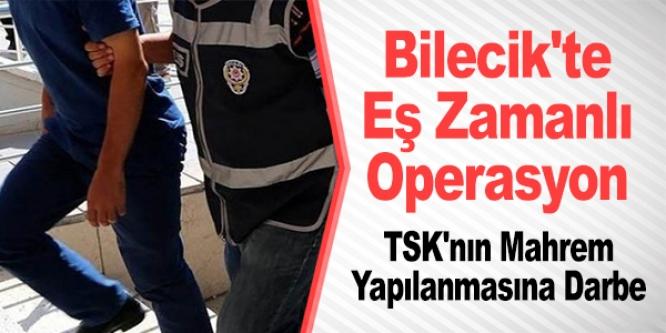 BİLECİK'TE  FETÖ OPERASYONU
