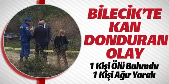 BİLECİK'TE KAN DONDURAN OLAY !