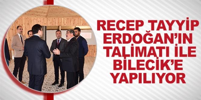 RECEP TAYYİP ERDOĞAN'IN TALİMATI İLE BİLECİK'E YAPILIYOR