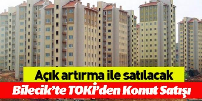 TOKİ'DEN BİLECİK'TE KONUT SATIŞI
