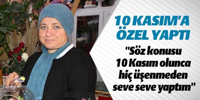 10 KASIM'A ÖZEL YAPTI