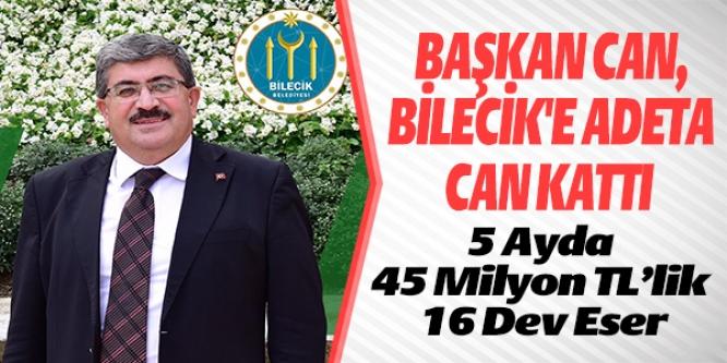 BAŞKAN CAN, BİLECİK'E ADETA CAN KATTI