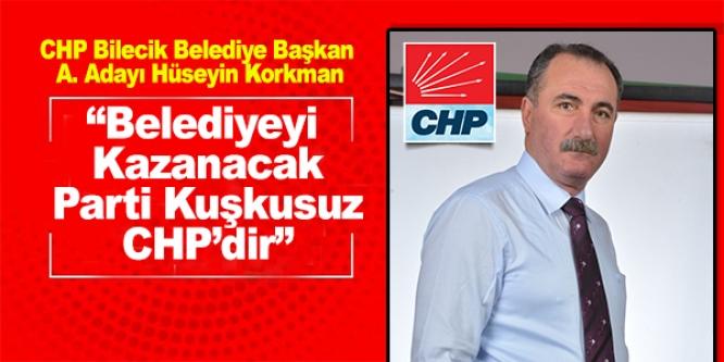 BELEDİYEYİ KAZANACAK PARTİ KUŞKUSUZ CHP'DİR