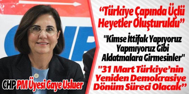 CHP PM ÜYESİ USLUER'DEN SEÇİM İTTİFAKI DEĞERLENDİRMESİ