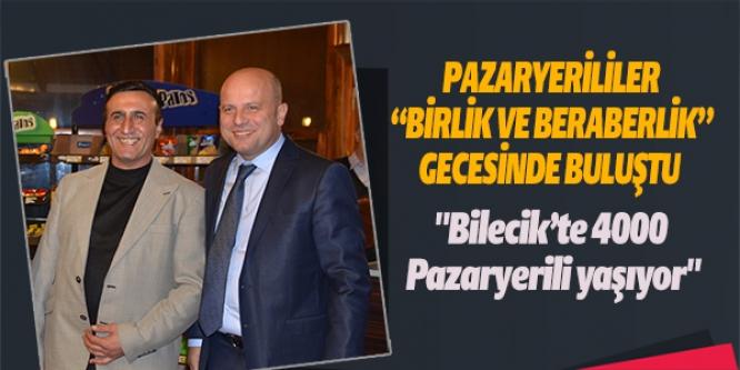 """PAZARYERİLİLER """"BİRLİK VE BERABERLİK"""" GECESİNDE BULUŞTU"""