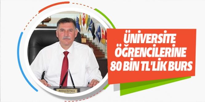 ÜNİVERSİTE ÖĞRENCİLERİNE 80 BİN TL'LİK BURS