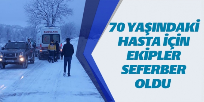 70 YAŞINDAKİ HASTA İÇİN EKİPLER SEFERBER OLDU
