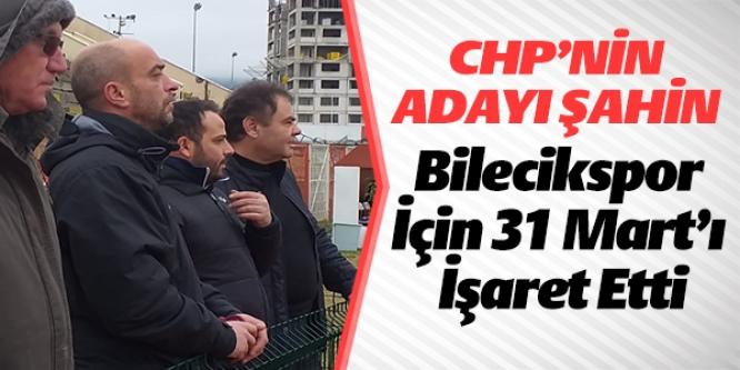 CHP'NİN ADAYINDAN BİLECİKSPOR'A KALICI ÇÖZÜM