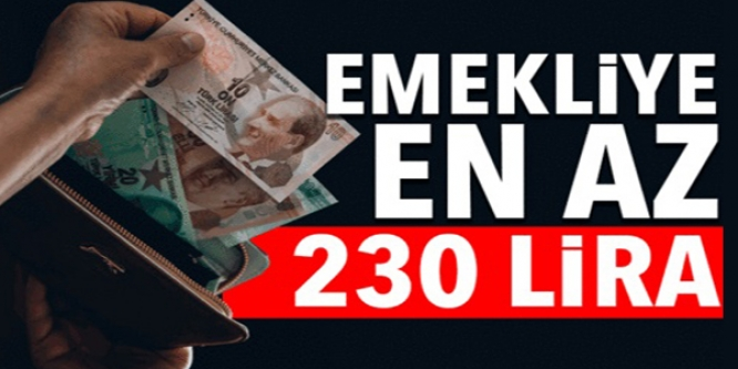 EMEKLİYE EN AZ 230 LİRA