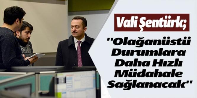 VALİ ŞENTÜRK'TEN 112 ACİL ÇAĞRI MERKEZİ'NDE İNCELEME