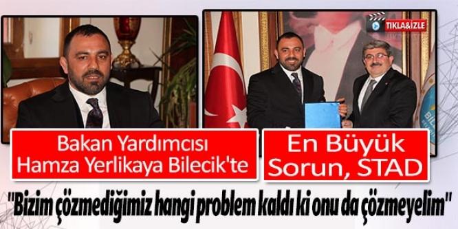 BAKAN YARDIMCISI HAMZA YERLİKAYA BİLECİK'TE