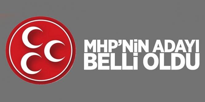 MHP'NİN ADAYI BELLİ OLDU