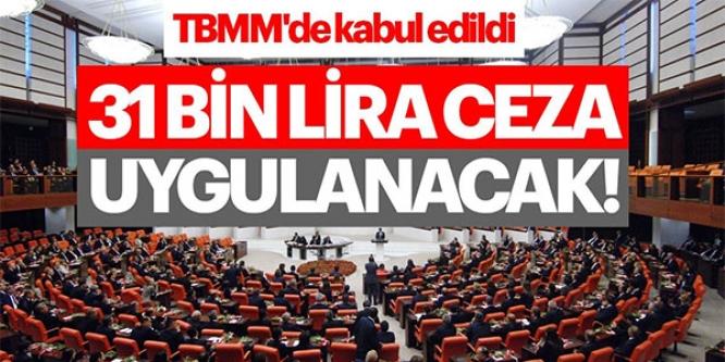 TBMM'DE KABUL EDİLDİ