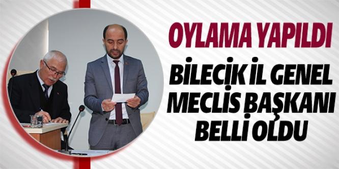 BİLECİK İL GENEL MECLİS BAŞKANI BELLİ OLDU