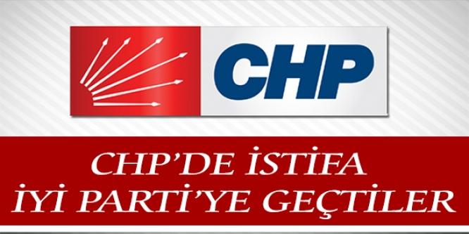 CHP'DEN İSTİFA EDEREK İYİ PARTİ'YE GEÇTİLER