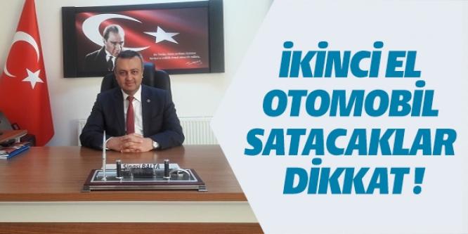 İKİNCİ EL OTOMOBİL SATACAKLAR DİKKAT!