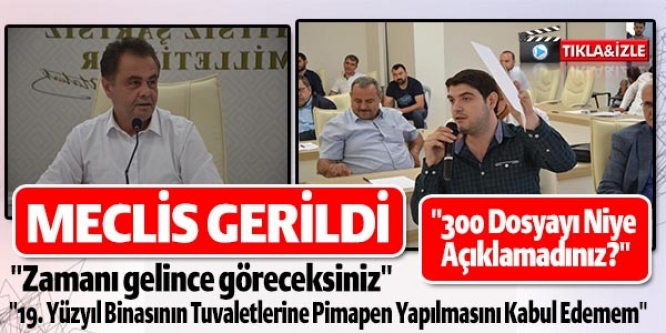 MECLİS GERİLDİ
